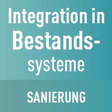 Integration in Bestandssysteme